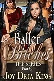 Baller Bitches Part 6 (Baller Bitches Series)