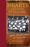 Hearts' Greatest Ever Season 1957-58: The 50th Anniversary Celebration