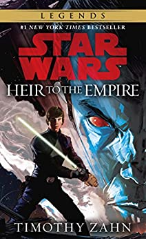 Heir to the Empire: Star Wars Legends (The Thrawn Trilogy) (Star Wars: The Thrawn Trilogy Book 1) by [Zahn, Timothy]