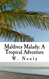 Maldives Malady: A Tropical Adventure