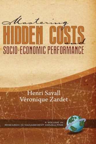 Mastering Hidden Costs and Socio-Economic Performance (Hc) (Research in Management Consulting)