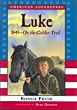 Luke: On the Golden Trail, 1849 (American Adventures)