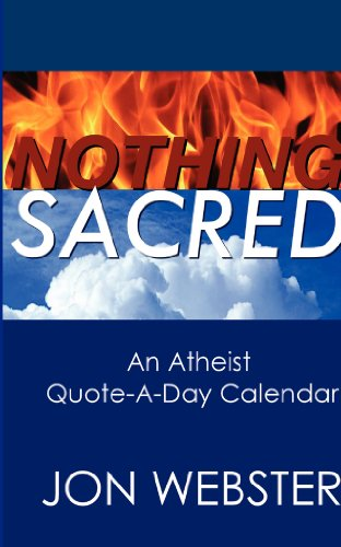 Nothing Sacred: An Atheist Quote-A-Day Calendar