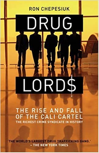 Drug Lords: The Rise and Fall of the Cali Cartel the Worlds ...
