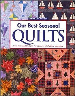 Our Best Seasonal Quilts: Marianne Fons, Liz Porter: 9780848723620 ... : fons and porter quilt patterns - Adamdwight.com