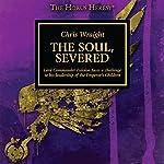 The Soul, Severed: The Horus Heresy | Chris Wraight