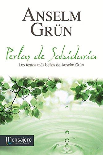 PERLAS DE SABIDURÍA. Los textos más bellos de Anselm Grün (Spanish Edition)
