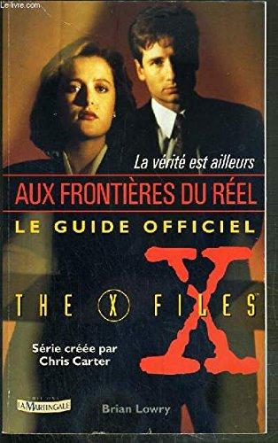 La Verite Est Ailleurs Le Guide Officiel De X Files Lowry