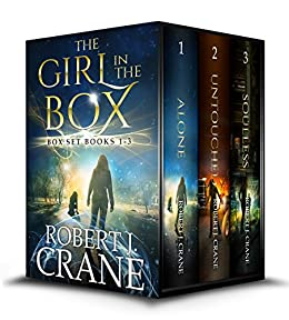 The Girl in the Box Series, Books 1-3: Alone, Untouched and Soulless by [Crane, Robert J.]