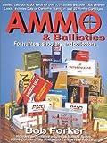 Ammo and Ballistics, Robert W. Forker, 1571571612