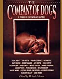 la dog company - The Company of Dogs: Twenty-One Stories by Contemporary Masters
