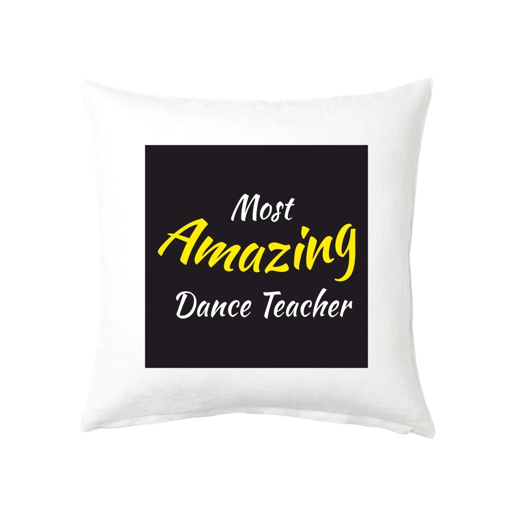 Buy Krazzy Kollections Most Amazing Dance Teacher Gift Cushion