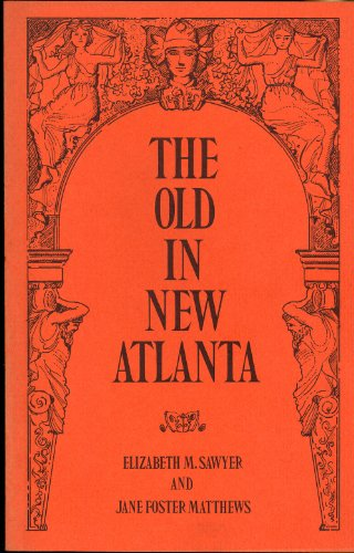 The old in new Atlanta: A directory of houses, buildings, and churches built prior to 1915, still standing in the mid-1970s in Atlanta and environs