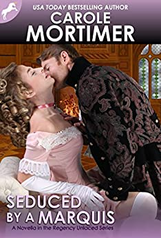 Seduced by a Marquis (Regency Unlaced 8) by [Mortimer, Carole]