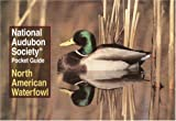National Audubon Society Pocket Guide: North American Waterfowl (National Audubon Society Pocket Guides)
