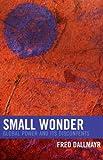 Small Wonder, Fred R. Dallmayr, 0742549682