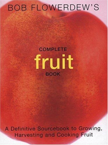 Download Bob Flowerdew's Complete Fruit Book pdf epub