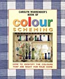 img - for CAROLYN WARRENDER'S BOOK OF COLOUR SCHEMING: HOW TO IDENTIFY THE COLOURS THAT ARE RIGHT FOR YOUR HOME book / textbook / text book