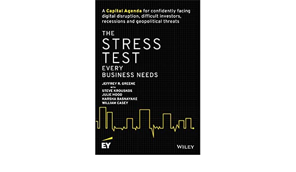 The Stress Test Every Business Needs.: A Capital Agenda for ...