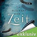 Das Flüstern der Zeit (Die Zeitlos-Trilogie 1) Hörbuch von Sandra Regnier Gesprochen von: Nina Reithmeier