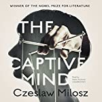 The Captive Mind | Czeslaw Milosz,Jane Zielonko - translator,Claire Bloom - director