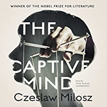The Captive Mind Audiobook by Czeslaw Milosz, Jane Zielonko - translator, Claire Bloom - director Narrated by Stefan Rudnicki