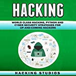 Hacking: World Class Hacking, Python and Cyber Security Strategies for Up-And-Coming Hackers | Hacking Studios