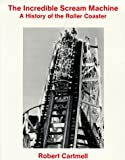 The Incredible Scream Machine, Robert Cartmell, 0879723416