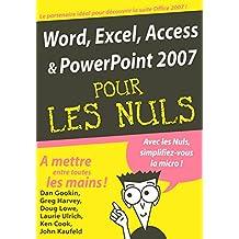 Word, Excel, Access, PowerPoint 2007 pour les Nuls