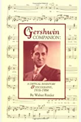 A Gershwin Companion: A Critical Inventory and Discography, 1916-1984 (Pci Collector Editions) Hardcover