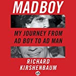 Madboy: My Journey from Adboy to Adman | Richard Kirshenbaum
