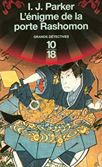 Les Enquêtes de Akitada Sugarawa, tome 2 : L'énigme de la porte Rashomon par Parker