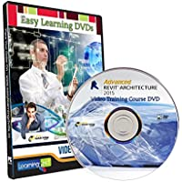 Easy Learning Advanced Revit Architecture 2015 Video Training Course (DVD)