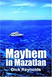 Mayhem in Mazatlan, Dick Reynolds, 1418492426