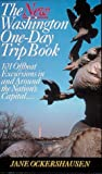 img - for The New Washington One-Day Trip Book: 101 Offbeat Excursions in and Around the Nation's Capital-- book / textbook / text book