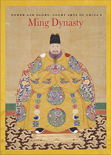 - Power and Glory: Court Arts of China's Ming Dynasty