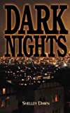 Dark Nights, Shelley Dawn, 1893162281