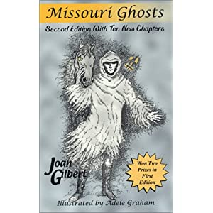 Missouri Ghosts, 2nd Edition Joan Gilbert