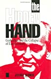 The Hidden Hand : Gorbachev and the Collapse of East Germany, Gedmin, Jeffrey, 0844737941