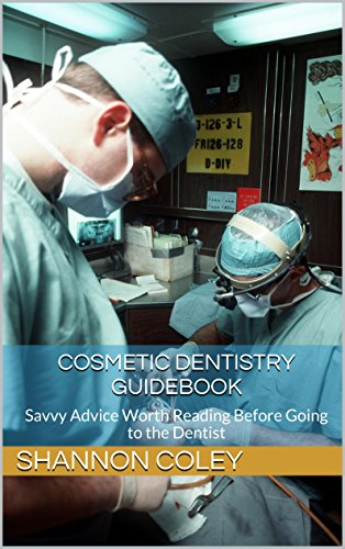 Cosmetic Dentistry Guidebook: Savvy Advice Worth Reading Before Going to the Dentist