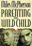 Parenting the Wild Child, Miles McPherson, 0764223704
