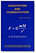 Gravitation and Cogravitation: Developing Newton's Theory of Gravitation to its Physical and Mathematical Conclusion