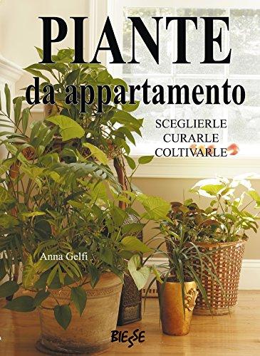 Piante Da Appartamento Amazon.Piante Da Appartamento Sceglierle Curarle Coltivarle Italian