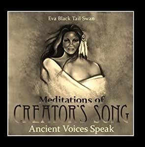Meditations of Creator's Song - Ancient Voices Speak