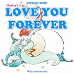 Mother's Day Book for Kids: Love You Forever | Adelina hill