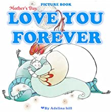 Mother's Day Book for Kids: Love You Forever | Livre audio Auteur(s) : Adelina hill Narrateur(s) : Tiffany Marz