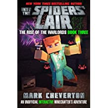 Into the Spiders' Lair: The Rise of the Warlords Book Three: An Unofficial Minecrafter's Adventure