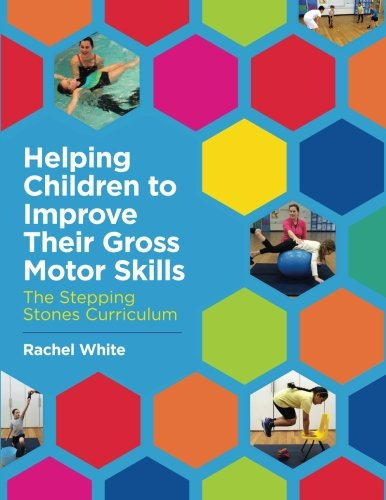 Helping Children to Improve Their Gross Motor Skills: The Stepping Stones Curriculum