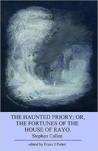 Descarga gratuita de libros de inglés en línea. The Haunted Priory; or, The Fortunes of the House of Rayo (Spanish Edition) FB2