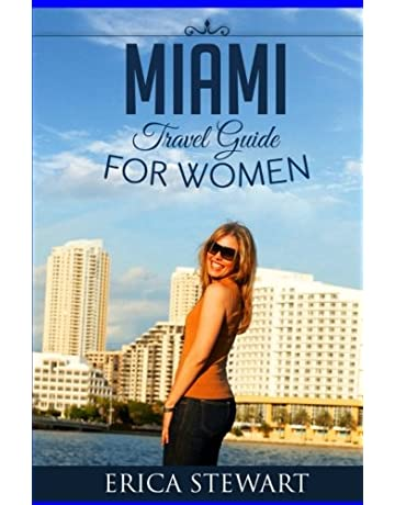 Miami: Travel Guide for Women: Learn the Ins and Outs of Traveling to Miami